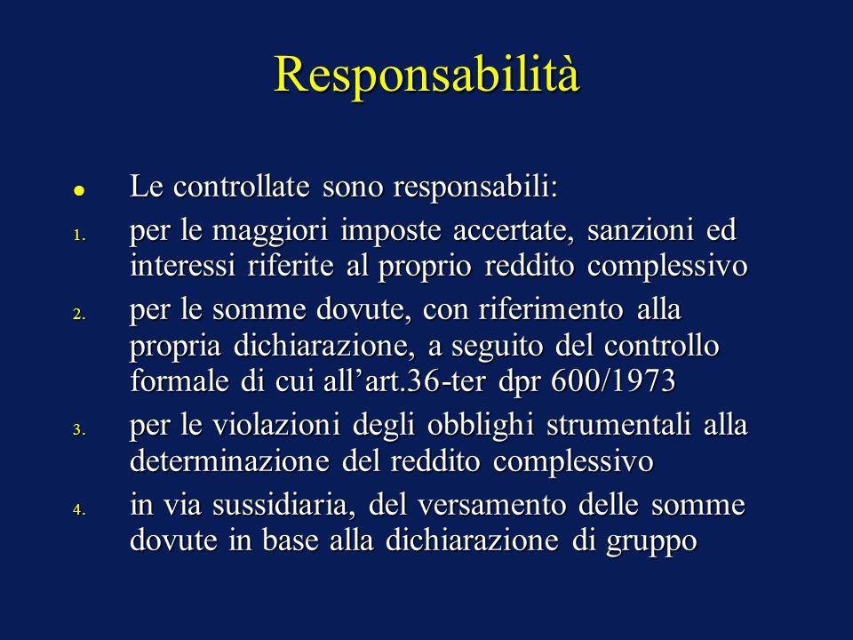 Responsabilità Le controllate sono responsabili: Le controllate sono responsabili: 1.