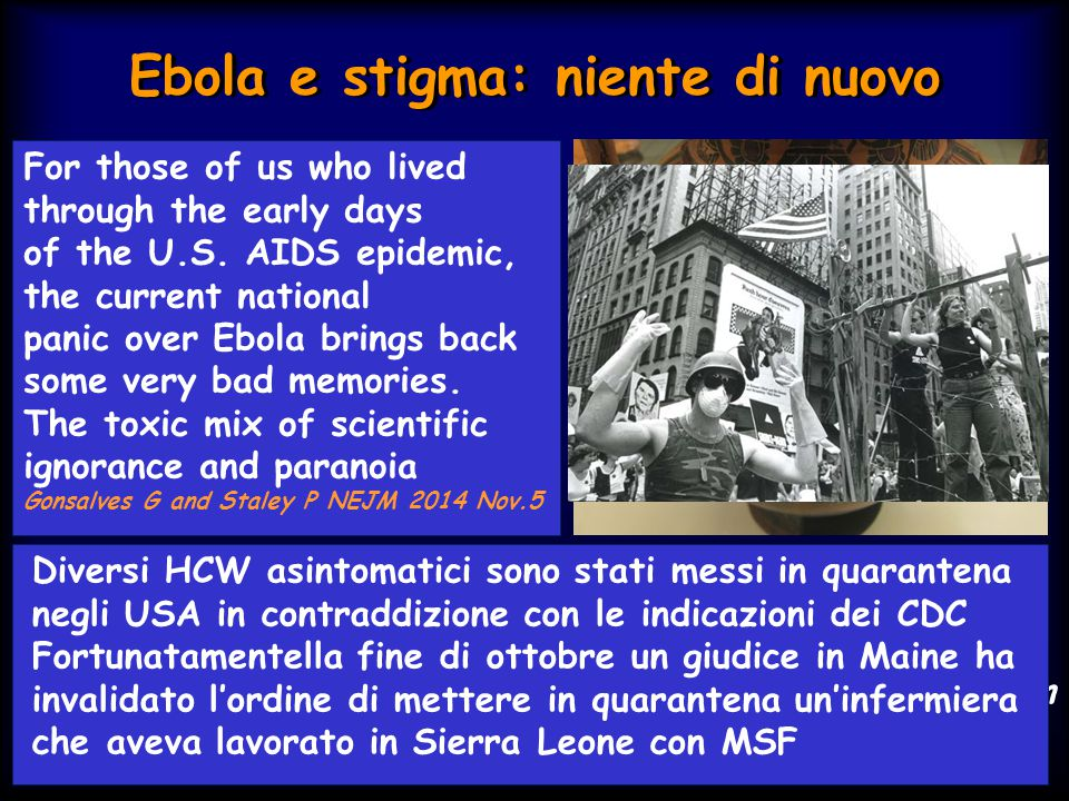 Ebola e stigma: niente di nuovo La comparsa delle epidemie comporta, nelle tradizioni arcaiche, l'identificazione sommaria di un responsabile o l'attr