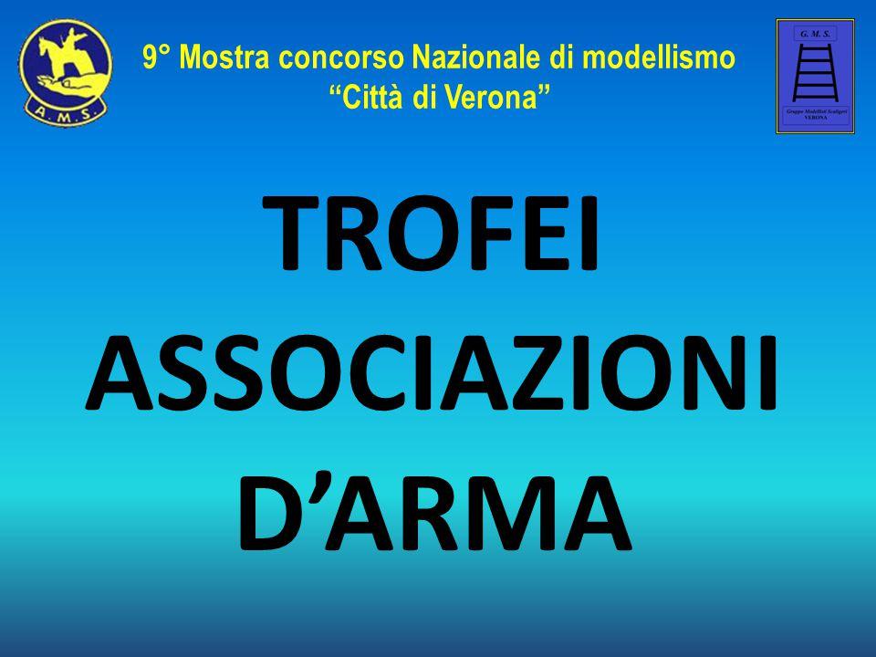 9° Mostra concorso Nazionale di modellismo Città di Verona TROFEI ASSOCIAZIONI D'ARMA