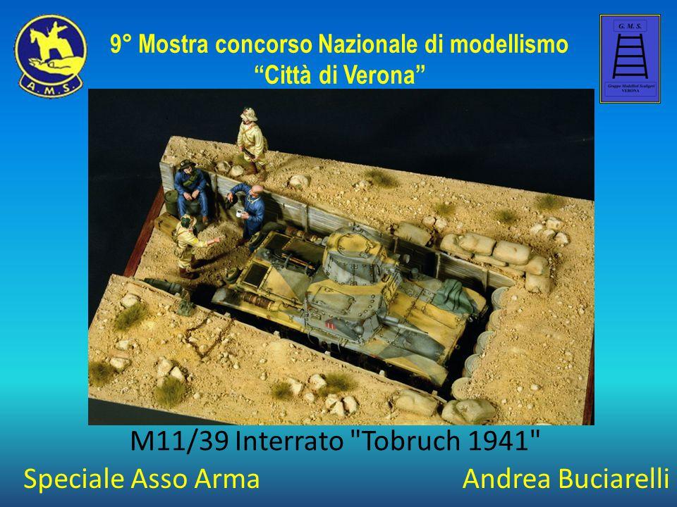 Andrea Buciarelli M11/39 Interrato Tobruch 1941 9° Mostra concorso Nazionale di modellismo Città di Verona Speciale Asso Arma
