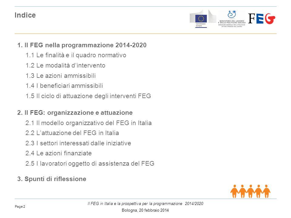 Page 2 Il FEG in Italia e la prospettiva per la programmazione 2014/2020 Bologna, 20 febbraio 2014 Indice 1.