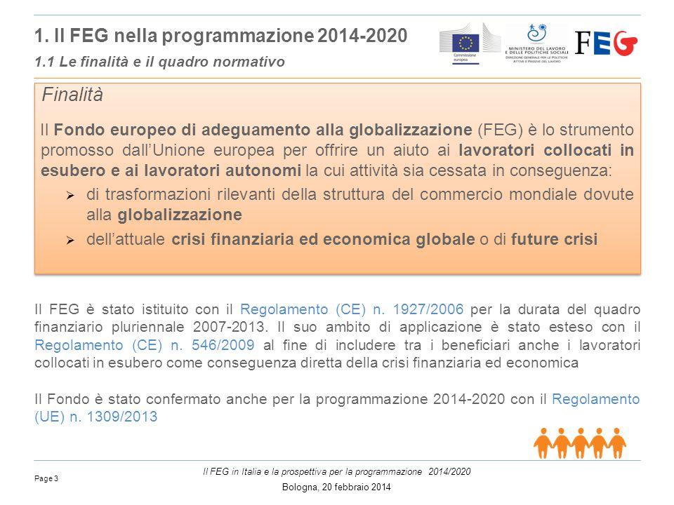 Page 3 Il FEG in Italia e la prospettiva per la programmazione 2014/2020 Bologna, 20 febbraio 2014 Finalità 1.