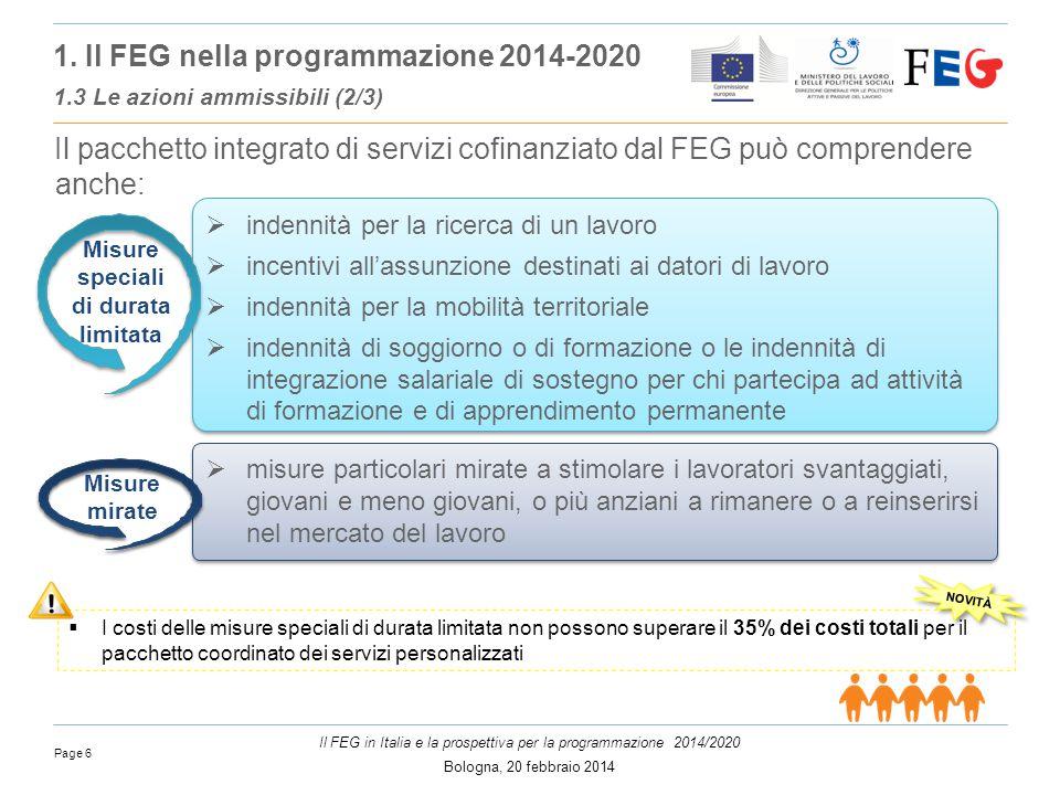 Page 6 Il FEG in Italia e la prospettiva per la programmazione 2014/2020 Bologna, 20 febbraio 2014 1.