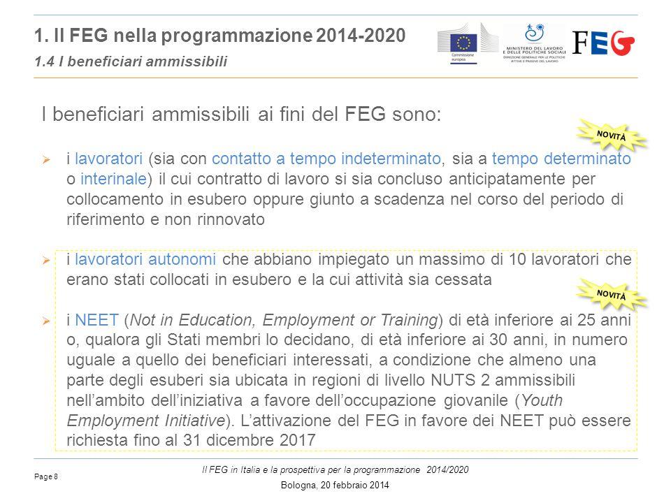Page 8 Il FEG in Italia e la prospettiva per la programmazione 2014/2020 Bologna, 20 febbraio 2014 1.