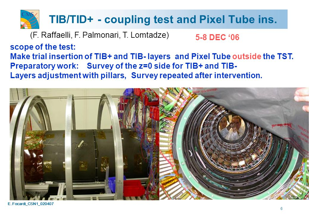 E.Focardi_CSN1_020407 7 TIB/TID+ insertion Insertion cradle inside TSTTIB/TID+ on the Antti chariot In position Raffaelli, Basti, Lomatdze Palmonari 20-DEC-06