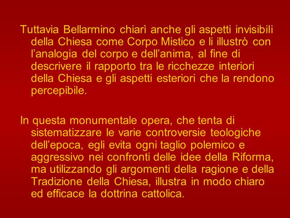 San Roberto Bellarmino svolse un ruolo importante nella Chiesa degli ultimi decenni del secolo XVI e dei primi del secolo successivo. Le sue Controver