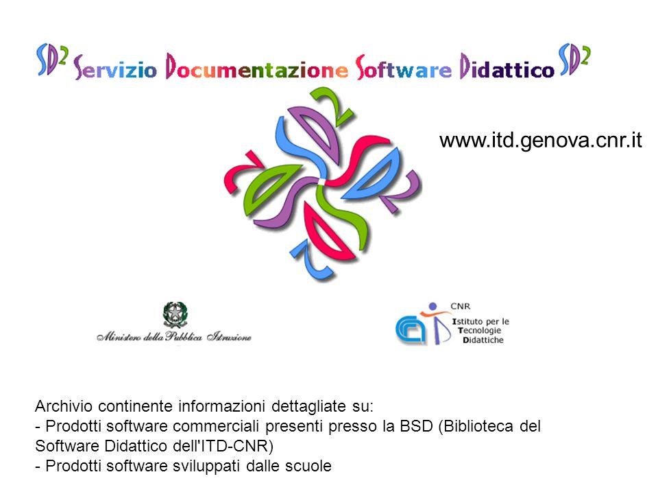 Archivio continente informazioni dettagliate su: - Prodotti software commerciali presenti presso la BSD (Biblioteca del Software Didattico dell'ITD-CN