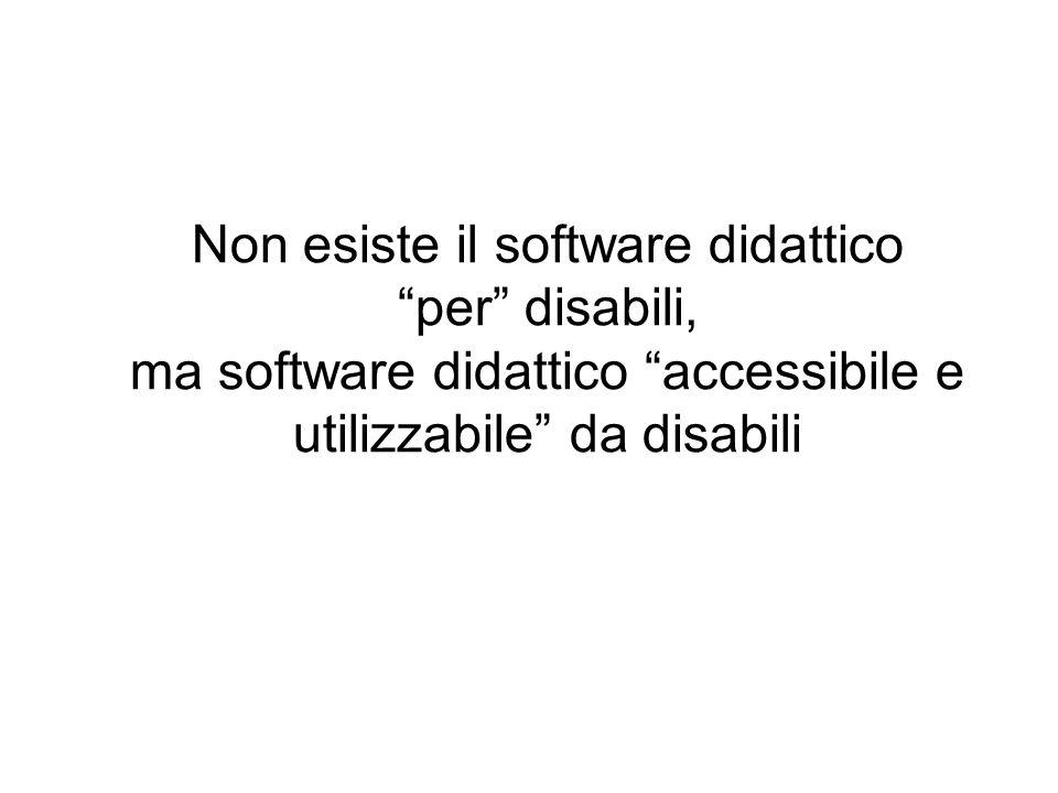 Non esiste il software didattico per disabili, ma software didattico accessibile e utilizzabile da disabili
