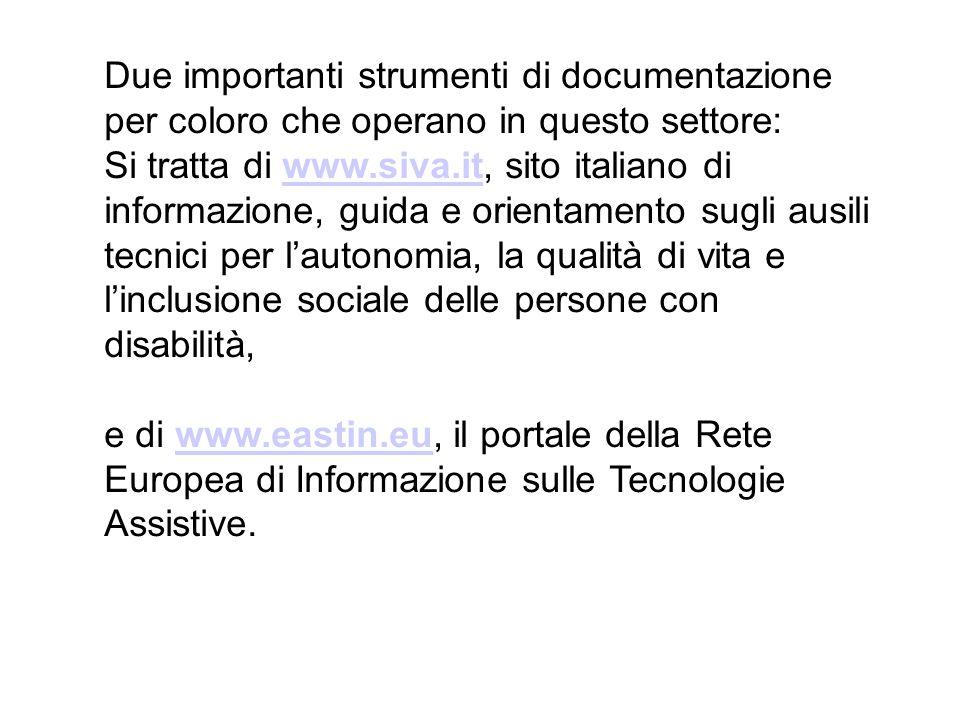Due importanti strumenti di documentazione per coloro che operano in questo settore: Si tratta di www.siva.it, sito italiano di informazione, guida e