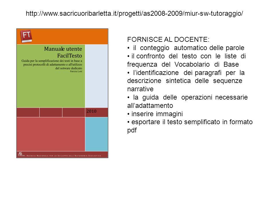 http://www.sacricuoribarletta.it/progetti/as2008-2009/miur-sw-tutoraggio/ FORNISCE AL DOCENTE: il conteggio automatico delle parole il confronto del t