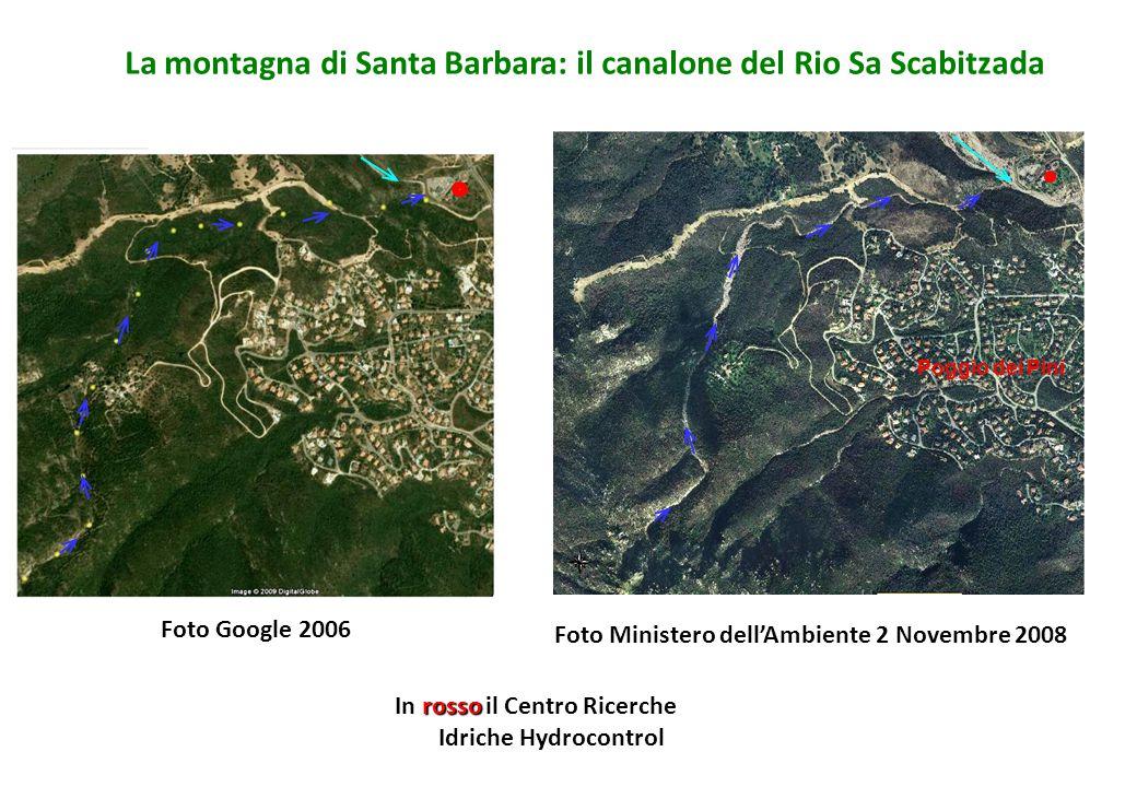 La montagna di Santa Barbara: il canalone del Rio Sa Scabitzada Foto Google 2006 Foto Ministero dell'Ambiente 2 Novembre 2008 Poggio dei Pini In rosso