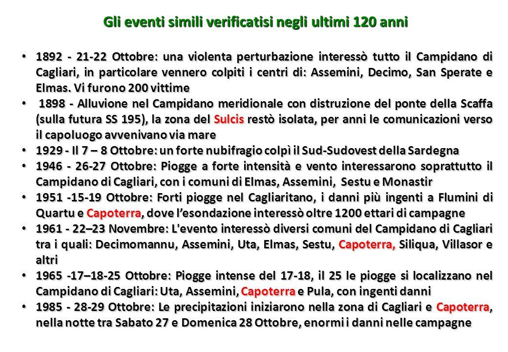 Gli eventi simili verificatisi negli ultimi 120 anni 1892 - 21-22 Ottobre: una violenta perturbazione interessò tutto il Campidano di Cagliari, in par