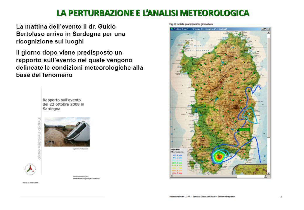 LA PERTURBAZIONE E L'ANALISI METEOROLOGICA La mattina dell'evento il dr. Guido Bertolaso arriva in Sardegna per una ricognizione sui luoghi Il giorno