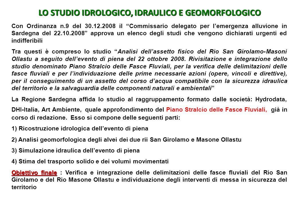 """LO STUDIO IDROLOGICO, IDRAULICO E GEOMORFOLOGICO Con Ordinanza n.9 del 30.12.2008 il """"Commissario delegato per l'emergenza alluvione in Sardegna del 2"""