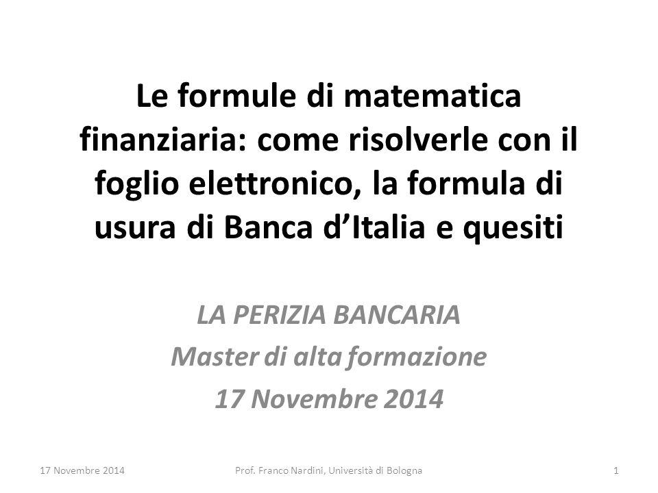 Le formule di matematica finanziaria: come risolverle con il foglio elettronico, la formula di usura di Banca d'Italia e quesiti LA PERIZIA BANCARIA M