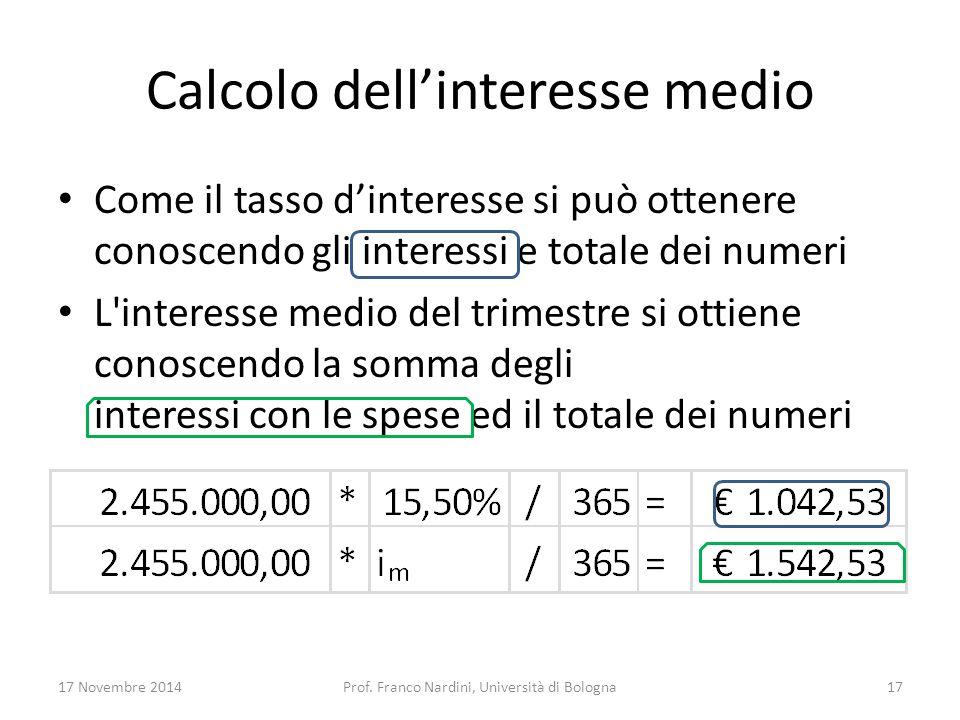 Calcolo dell'interesse medio Come il tasso d'interesse si può ottenere conoscendo gli interessi e totale dei numeri L'interesse medio del trimestre si