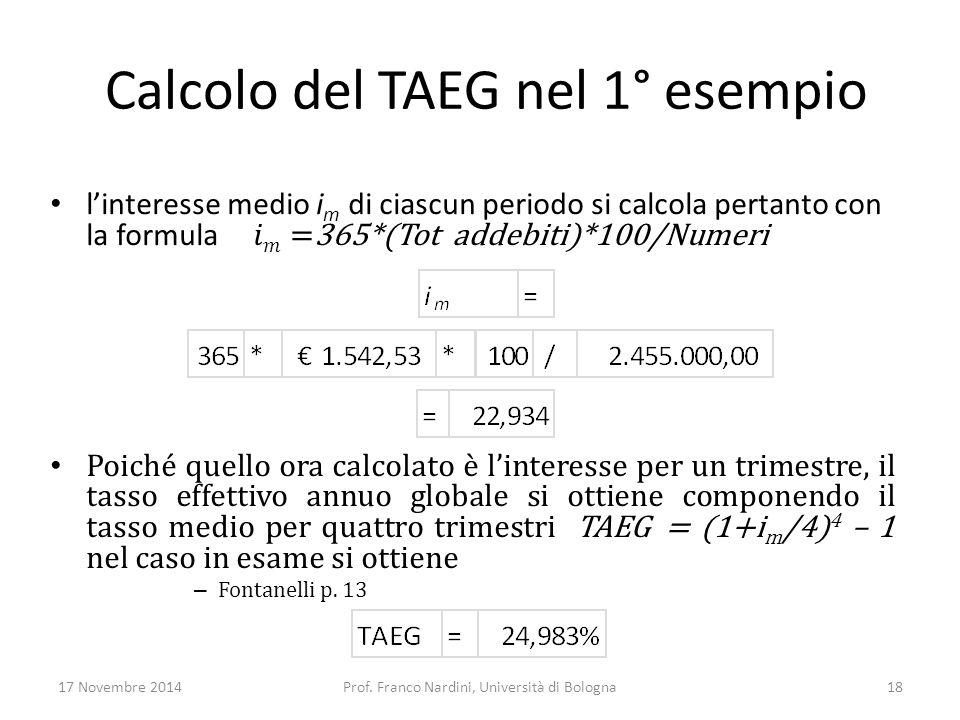 Calcolo del TAEG nel 1° esempio 17 Novembre 2014Prof. Franco Nardini, Università di Bologna18
