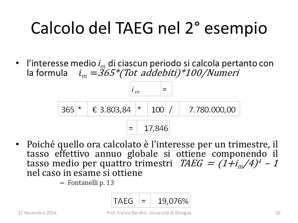 Calcolo del TAEG nel 2° esempio 17 Novembre 2014Prof. Franco Nardini, Università di Bologna20