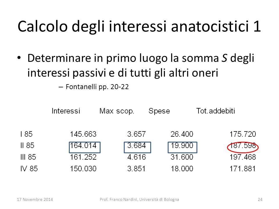 Calcolo degli interessi anatocistici 1 Determinare in primo luogo la somma S degli interessi passivi e di tutti gli altri oneri – Fontanelli pp. 20-22