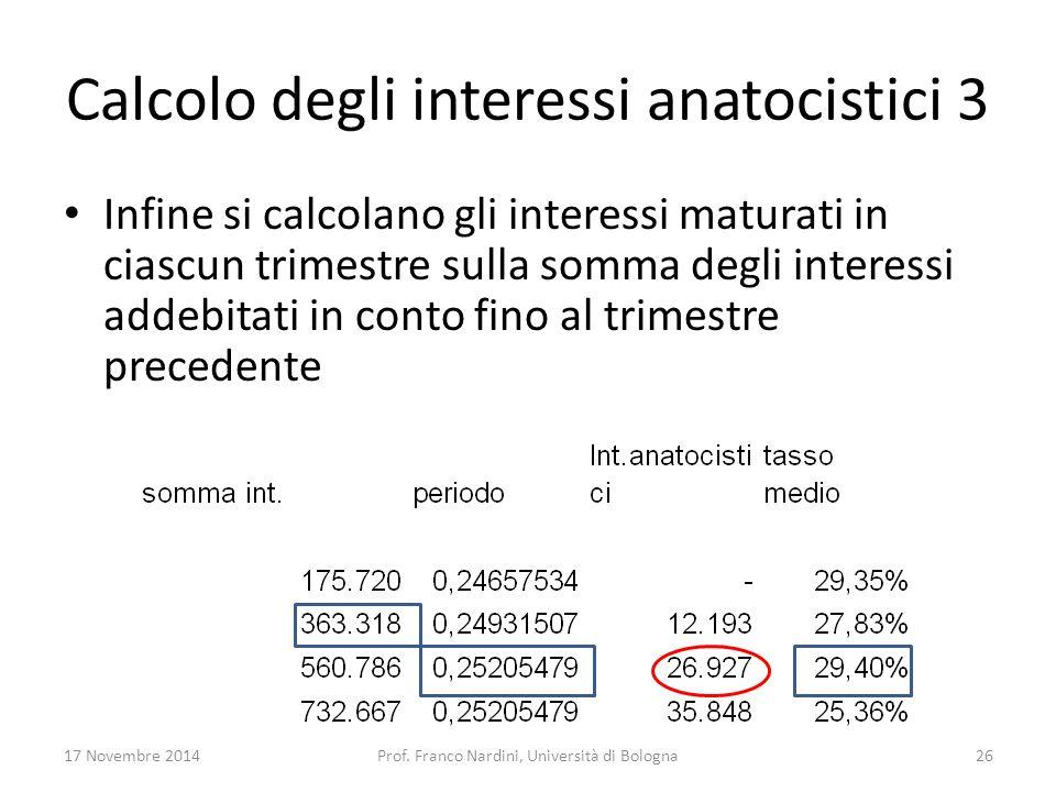 Calcolo degli interessi anatocistici 3 Infine si calcolano gli interessi maturati in ciascun trimestre sulla somma degli interessi addebitati in conto