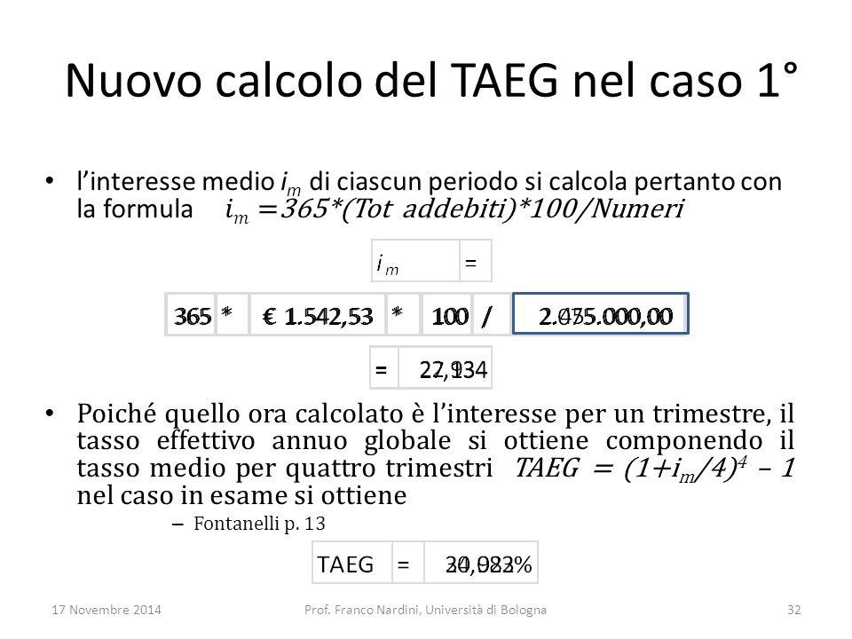 Nuovo calcolo del TAEG nel caso 1° 17 Novembre 2014Prof. Franco Nardini, Università di Bologna32