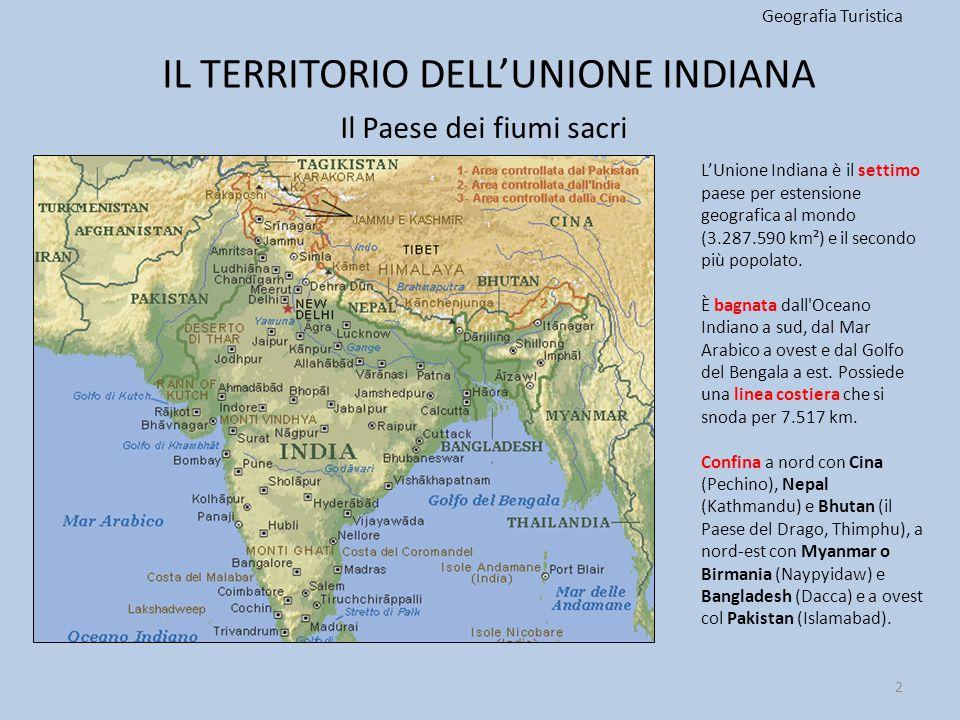 IL TERRITORIO DELL'UNIONE INDIANA Geografia Turistica 2 L'Unione Indiana è il settimo paese per estensione geografica al mondo (3.287.590 km²) e il se