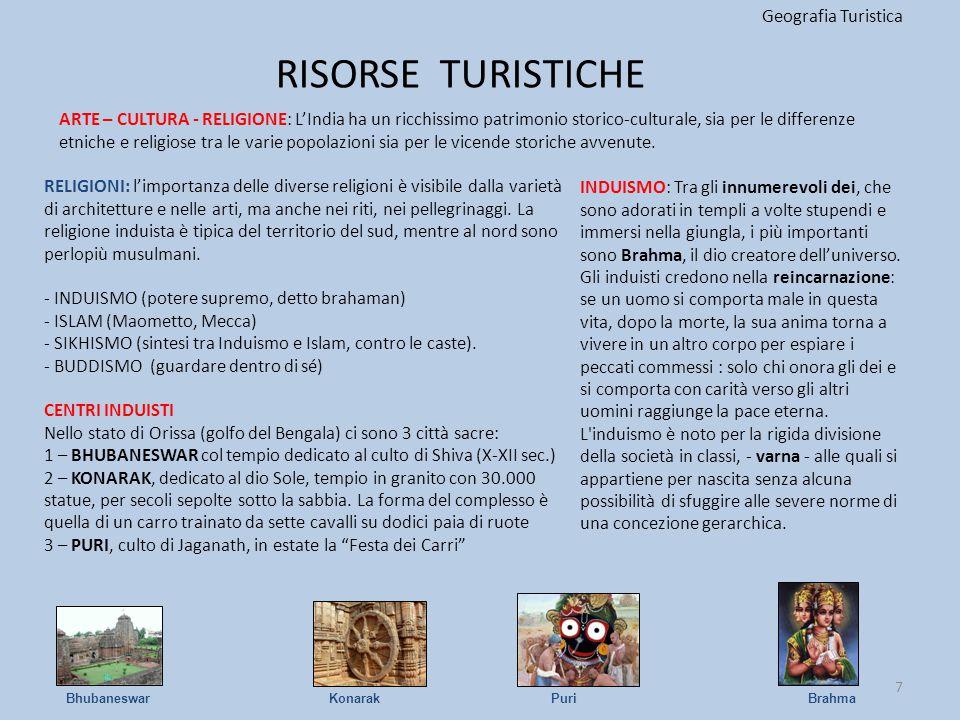 RISORSE TURISTICHE Geografia Turistica RELIGIONI: l'importanza delle diverse religioni è visibile dalla varietà di architetture e nelle arti, ma anche