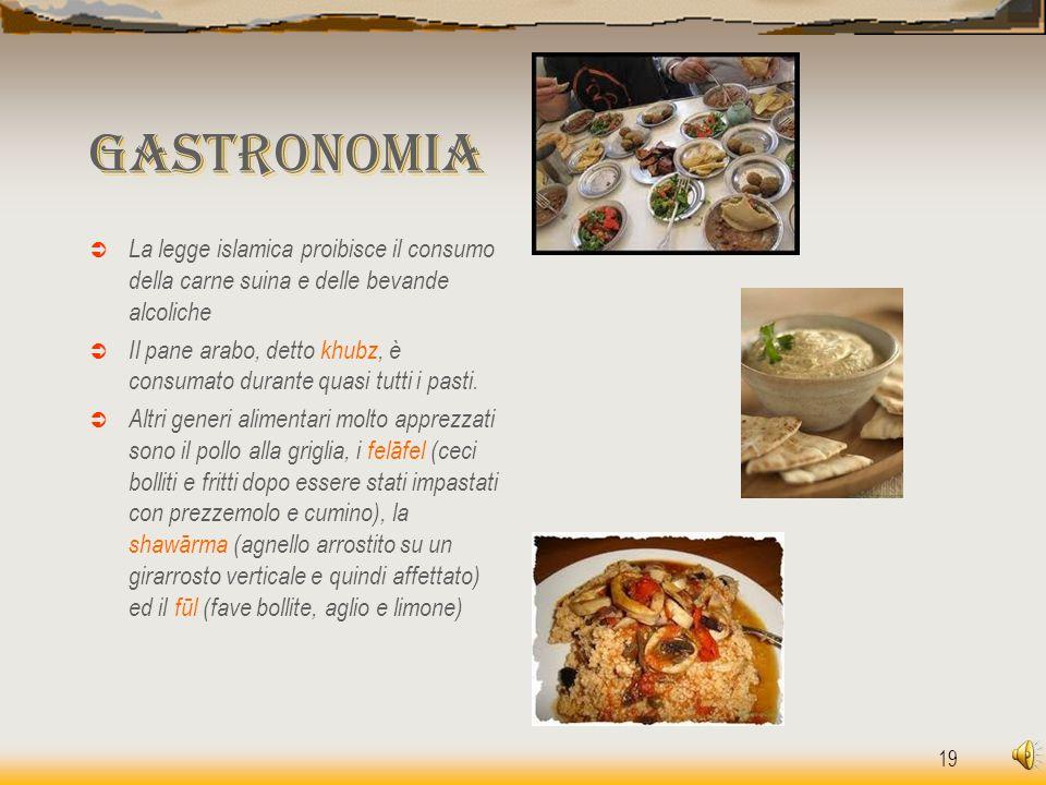 19 Gastronomia  La legge islamica proibisce il consumo della carne suina e delle bevande alcoliche  Il pane arabo, detto khubz, è consumato durante