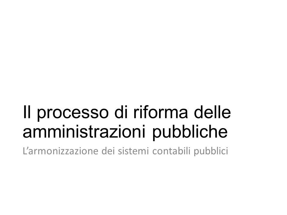 Il processo di riforma delle amministrazioni pubbliche L'armonizzazione dei sistemi contabili pubblici