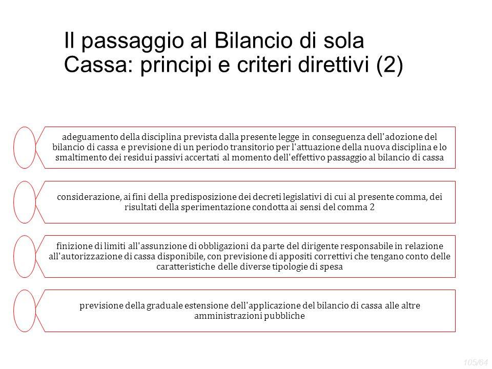 Il passaggio al Bilancio di sola Cassa: principi e criteri direttivi (2) adeguamento della disciplina prevista dalla presente legge in conseguenza del