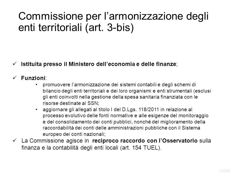 Commissione per l'armonizzazione degli enti territoriali (art. 3-bis) Istituita presso il Ministero dell'economia e delle finanze; Funzioni: promuover