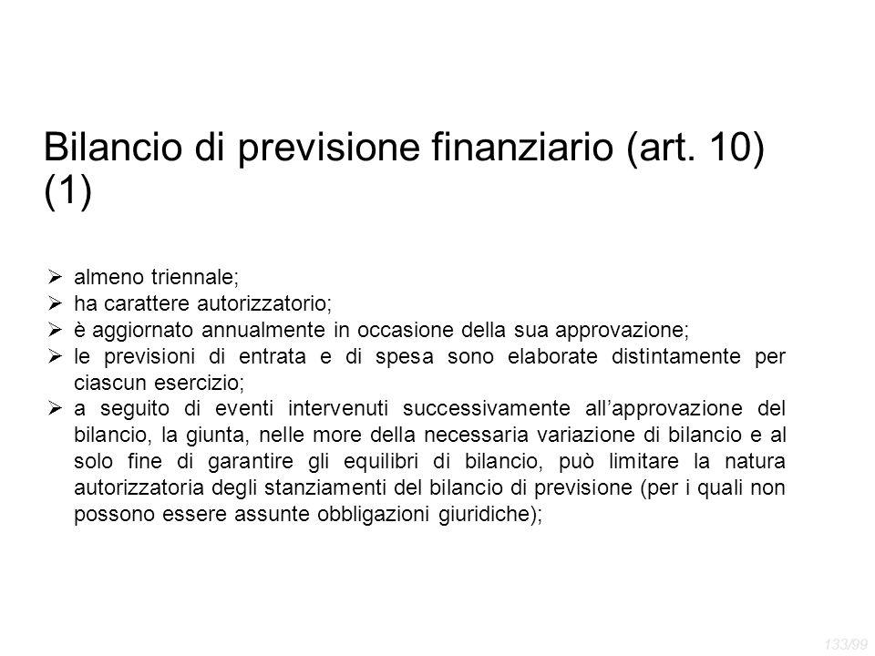 Bilancio di previsione finanziario (art. 10) (1)  almeno triennale;  ha carattere autorizzatorio;  è aggiornato annualmente in occasione della sua