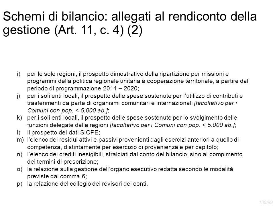 Schemi di bilancio: allegati al rendiconto della gestione (Art. 11, c. 4) (2) i)per le sole regioni, il prospetto dimostrativo della ripartizione per