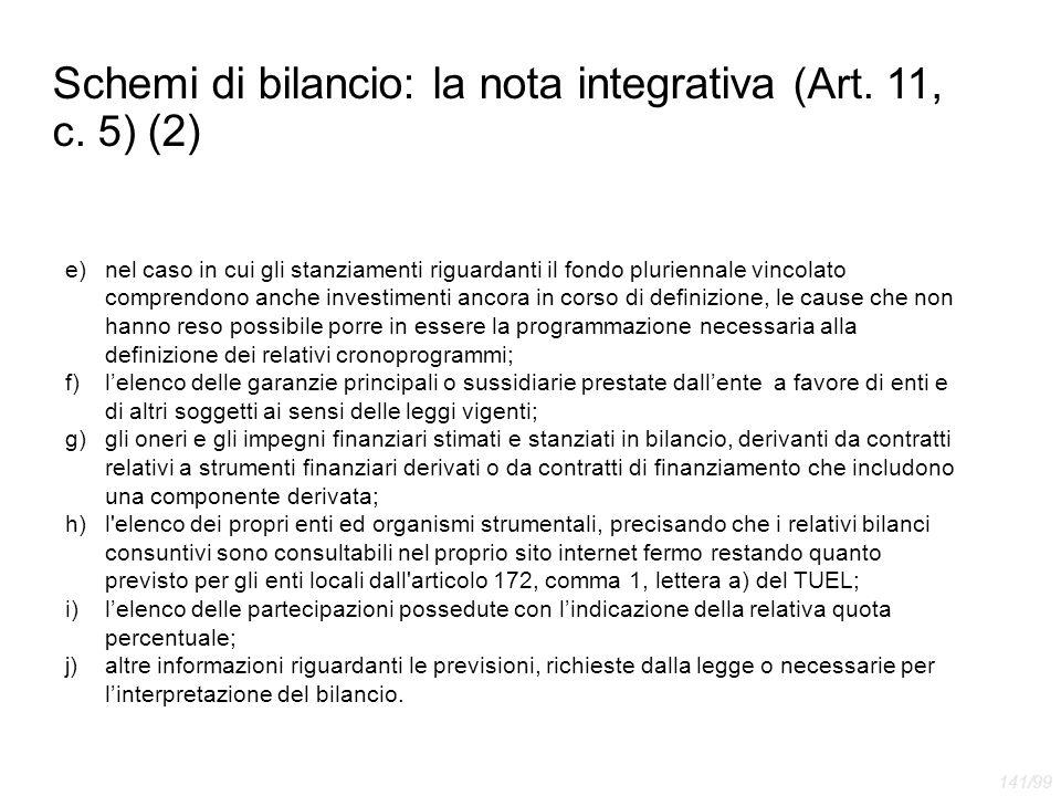 Schemi di bilancio: la nota integrativa (Art. 11, c. 5) (2) e)nel caso in cui gli stanziamenti riguardanti il fondo pluriennale vincolato comprendono