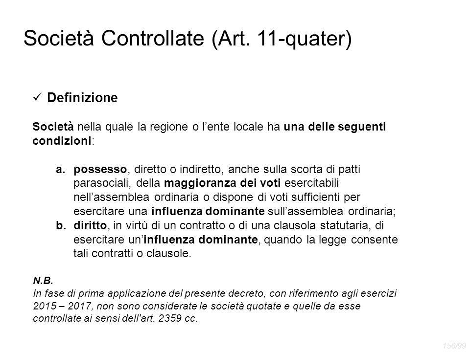 Società Controllate (Art. 11-quater) Definizione Società nella quale la regione o l'ente locale ha una delle seguenti condizioni: a.possesso, diretto