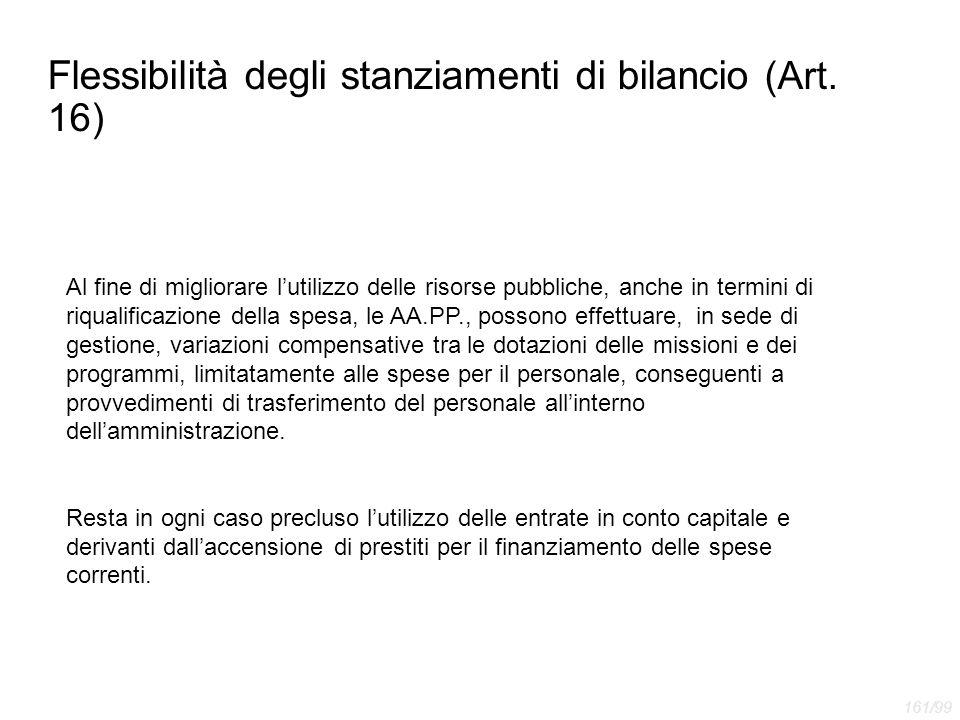 Flessibilità degli stanziamenti di bilancio (Art. 16) Al fine di migliorare l'utilizzo delle risorse pubbliche, anche in termini di riqualificazione d