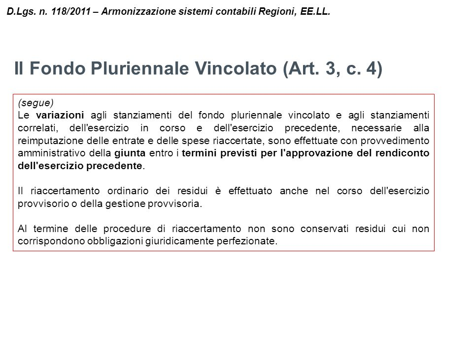 Il Fondo Pluriennale Vincolato (Art. 3, c. 4) D.Lgs. n. 118/2011 – Armonizzazione sistemi contabili Regioni, EE.LL. (segue) Le variazioni agli stanzia