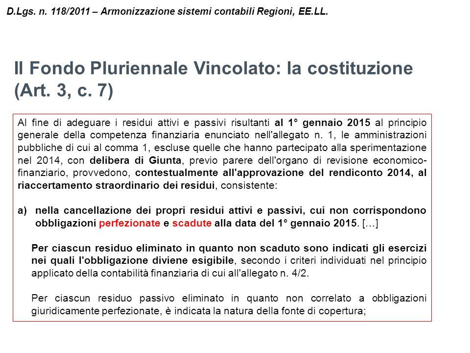 Il Fondo Pluriennale Vincolato: la costituzione (Art. 3, c. 7) D.Lgs. n. 118/2011 – Armonizzazione sistemi contabili Regioni, EE.LL. Al fine di adegua