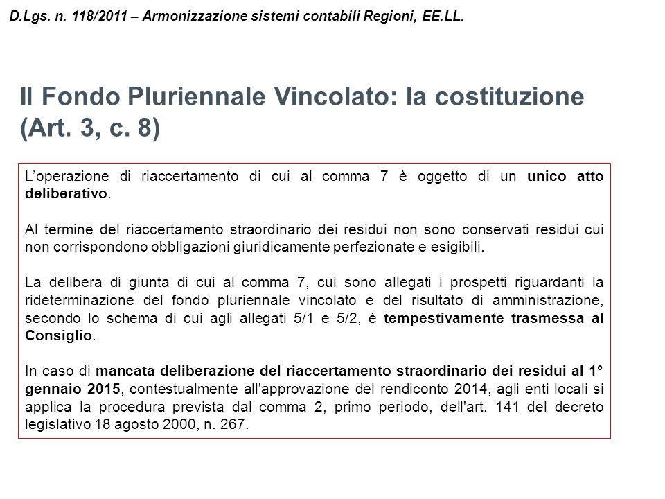 Il Fondo Pluriennale Vincolato: la costituzione (Art. 3, c. 8) D.Lgs. n. 118/2011 – Armonizzazione sistemi contabili Regioni, EE.LL. L'operazione di r