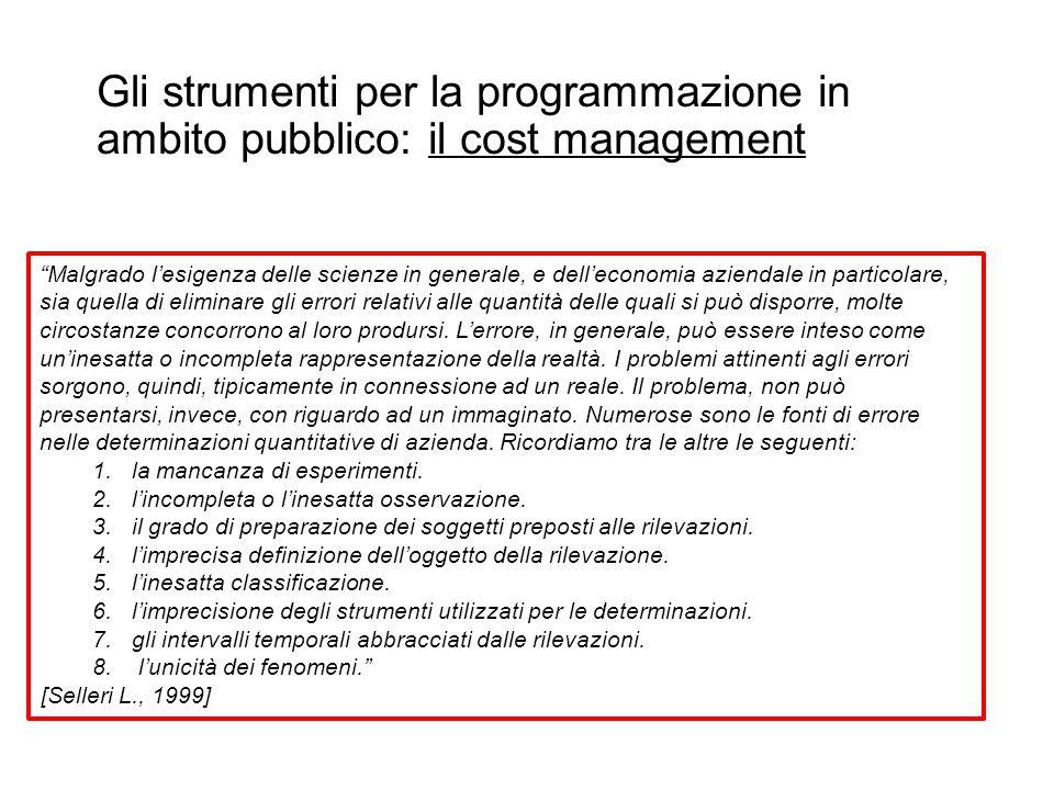 """Prof. Paolo Ricci Gli strumenti per la programmazione in ambito pubblico: il cost management """"Malgrado l'esigenza delle scienze in generale, e dell'ec"""