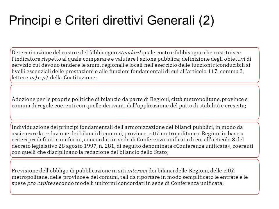 Principi e Criteri direttivi Generali (2) Prof. Paolo Ricci Determinazione del costo e del fabbisogno standard quale costo e fabbisogno che costituisc