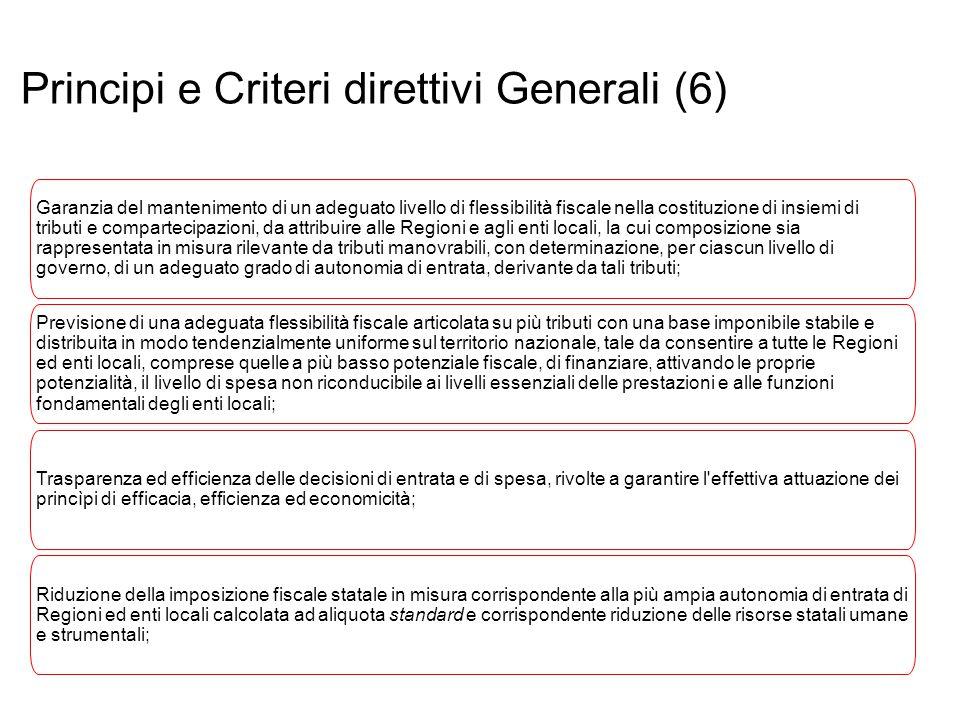 Principi e Criteri direttivi Generali (6) Prof. Paolo Ricci Garanzia del mantenimento di un adeguato livello di flessibilità fiscale nella costituzion