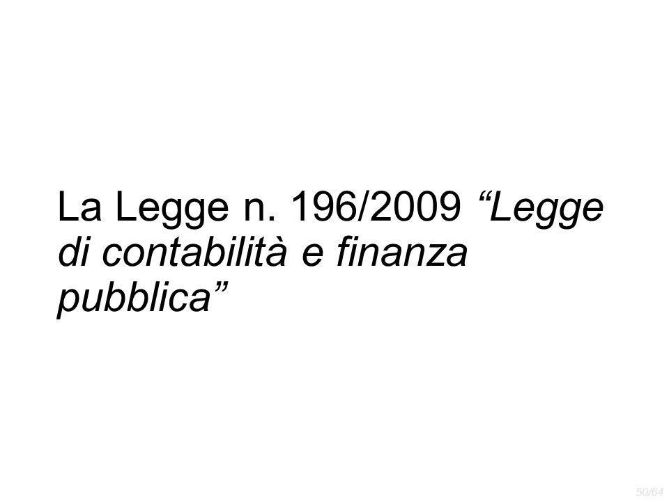 """La Legge n. 196/2009 """"Legge di contabilità e finanza pubblica"""" 50/64"""