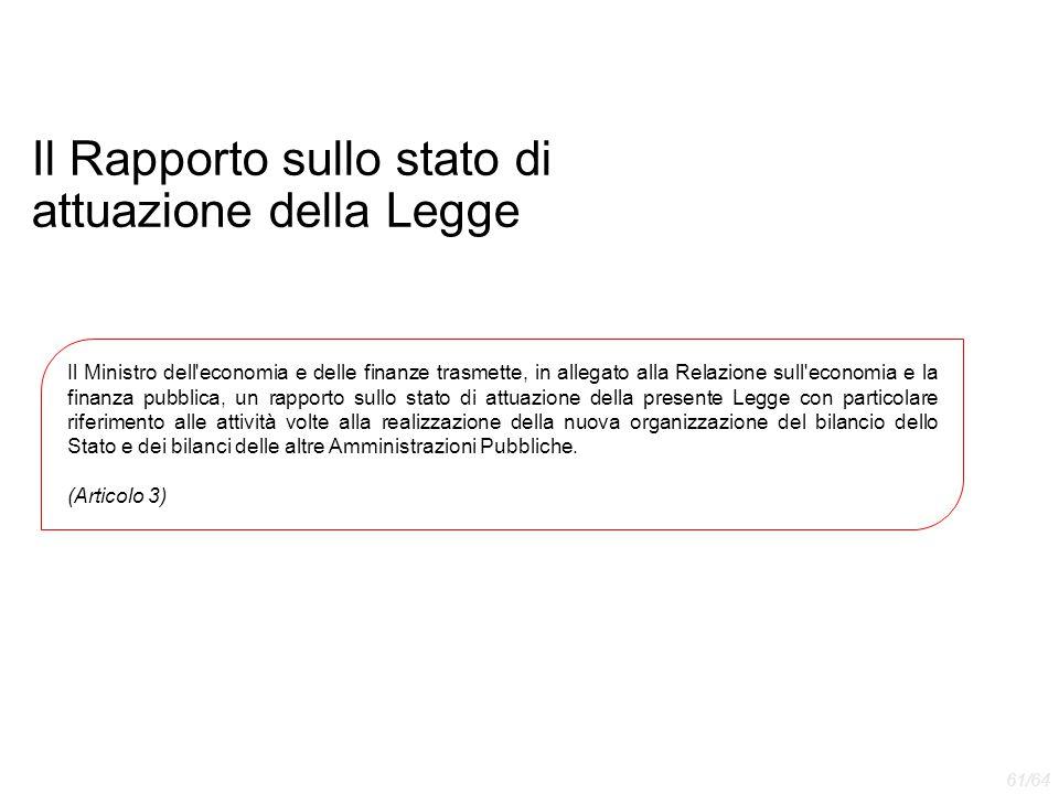 Il Rapporto sullo stato di attuazione della Legge Il Ministro dell'economia e delle finanze trasmette, in allegato alla Relazione sull'economia e la f