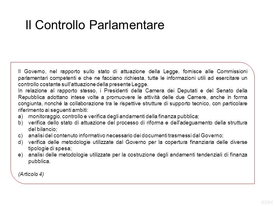 Il Controllo Parlamentare Il Governo, nel rapporto sullo stato di attuazione della Legge, fornisce alle Commissioni parlamentari competenti e che ne f
