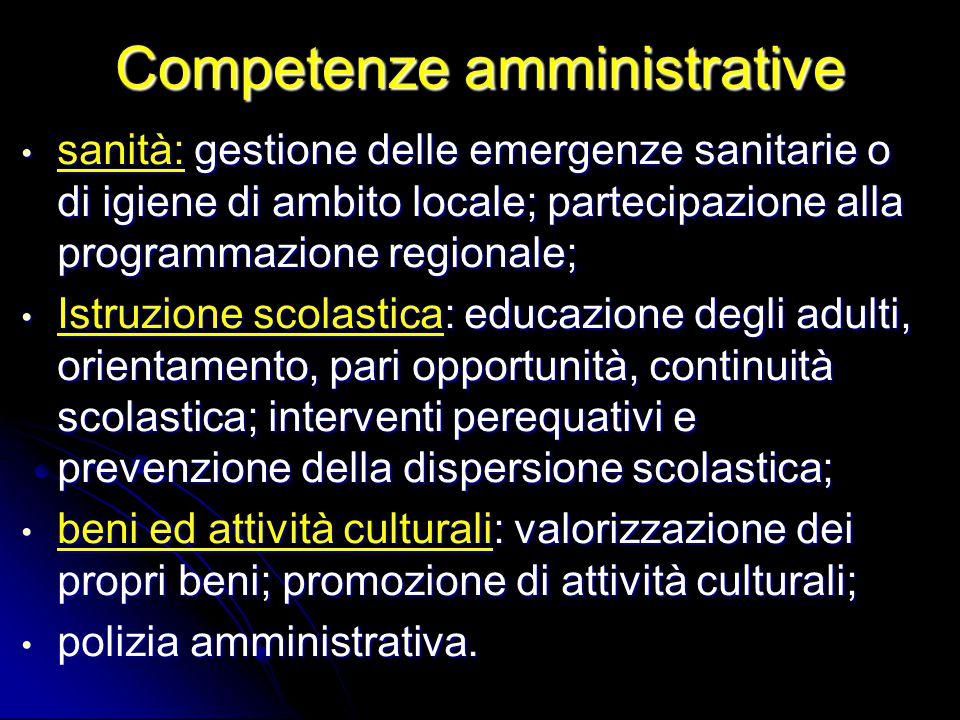 Competenze amministrative sanità: gestione delle emergenze sanitarie o di igiene di ambito locale; partecipazione alla programmazione regionale; sanit
