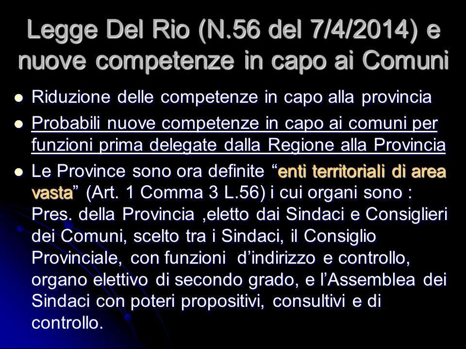 Legge Del Rio (N.56 del 7/4/2014) e nuove competenze in capo ai Comuni Riduzione delle competenze in capo alla provincia Riduzione delle competenze in