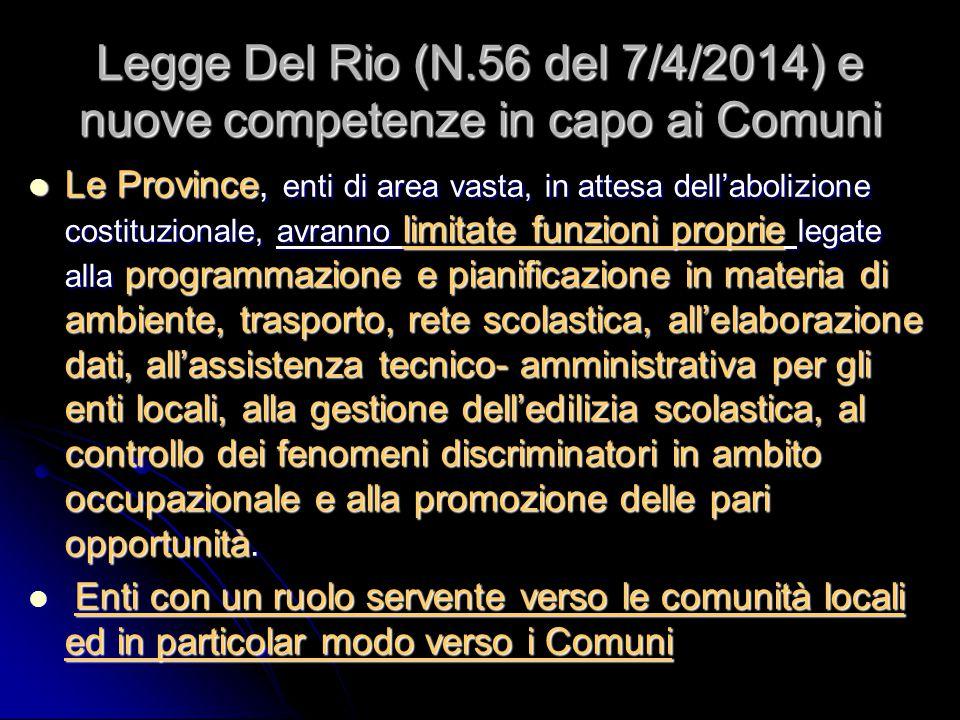 Legge Del Rio (N.56 del 7/4/2014) e nuove competenze in capo ai Comuni Le Province, enti di area vasta, in attesa dell'abolizione costituzionale, avra