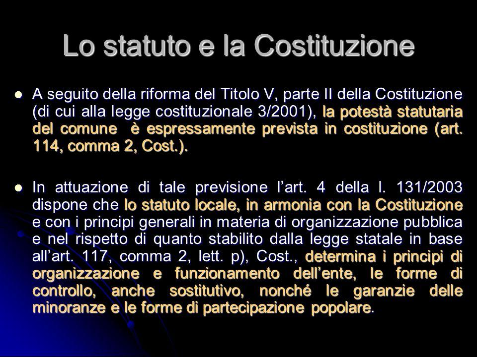Lo statuto e la Costituzione A seguito della riforma del Titolo V, parte II della Costituzione (di cui alla legge costituzionale 3/2001), la potestà s