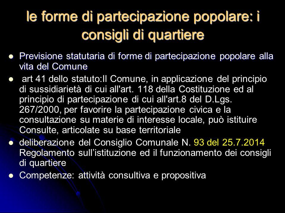 le forme di partecipazione popolare: i consigli di quartiere Previsione statutaria di forme di partecipazione popolare alla vita del Comune Previsione